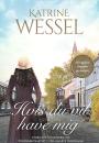 Katrine Wessel: Hvis du vil have mig