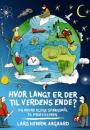 Lars Henrik Aagaard: Hvor langt er der til verdens ende? 50 store spørgsmål til professoren