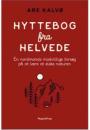 Are Kalvø: Hyttebog fra helvede