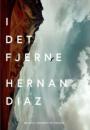 Hernan Diaz: I det fjerne
