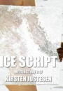Kirsten Justesen: ICE SCRIPT Meltingtime #17