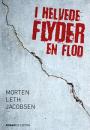 Morten Leth Jacobsen: I helvede flyder en flod