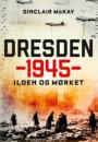 Sinclair McKay: Dresden 1945 – Ilden og mørket