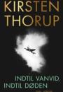 Kirsten Thorup: Indtil vanvid, indtil døden
