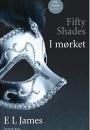 E L James: Fifty shades  – I mørket