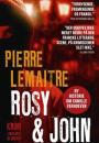 Pierre Lemaitre: Rosy & John