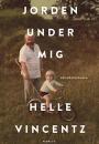 Helle Vincentz: Jorden under mig