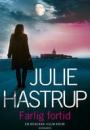 Julie Hastrup: Farlig fortid