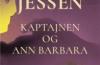 Ida Jessen: Kaptajnen og Ann Barbara