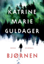 Katrine Marie Guldager: Bjørnen