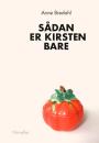 Anne Bredahl: Sådan er Kirsten bare