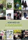 Annemarie Jakobsen og Inger Skaarup: Kom med ud i naturen