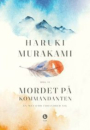 Haruki Murakami: Mordet på kommandanten bind II