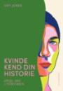 Gry Jexen: Kvinde kend din historie