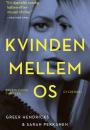 Greer Hendricks og Sarah Pekkanen: Kvinden mellem os