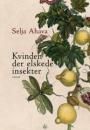 Selja Ahava: Kvinden der elskede insekter