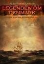 Alex Frank Larsen: Legenden om Denmark. Den danske slave, der ændrede USAs historie.