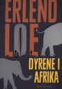 Erland Loe: Dyrene i Afrika