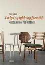 Forfatter P H. Hansen: En lys og lykkelig fremtid – historien om FDB-møbler