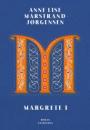 Anne Lise Marstrand-Jørgensen: Margrete I