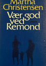 Martha Christensen: Vær god mod Remond