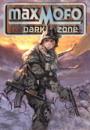 T.B.Rottbøll: Max Mofo: Dark Zone + Dynastiet