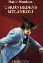 Mario Mendoza: Uskønhedens melankoli