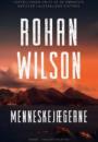 Rohan Wilson: Menneskejægerne