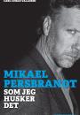 Carl-Johan Vallgren: Mikael Persbrandt – Som jeg husker det