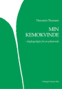 Thorstein Thomsen: MIN KEMOKVINDE – dagbogsdigte fra en pårørende