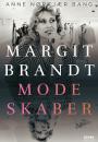 Anne Nørkjær Bang: Margit Brandt. Modeskaber