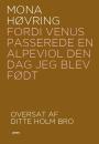 Mona Høvring: Fordi Venus passerede en alpeviol den dag jeg blev født