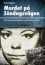 Peter Englund: Mordet på Söndagsvägen