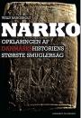 Willy Bangsholt: Narko – opklaringen af danmarkshistoriens største smuglersag