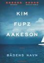 Kim Fupz Aakeson: Bådens navn