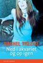 Rachel Trezise: Ned i akvariet og op igen