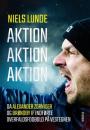 Niels Lunde: Aktion aktion aktion