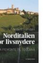 Anders Grøndahl: Norditalien for livsnydere – fra Piemonte til Toscana