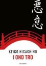 Keigo Higashino: I ond tro