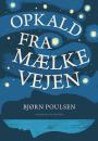 Bjørn Poulsen: Opkald fra Mælkevejen