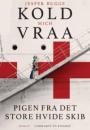 Jesper Bugge Kold & Mich Vraa: Pigen fra det store hvide skib