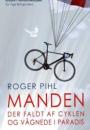 Roger Pihl: Manden der faldt af cyklen og vågnede i paradis