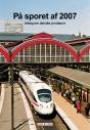 På sporet af 2007 – årbog om danske jernbaner