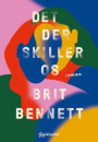 Brit Bennett: Det der skiller os