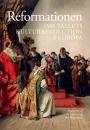 Reformationen: 1500-tallets kulturrevolution