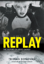 Tristan Donovan: Replay – The history of video games