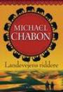 Michael Chabon: Landevejens Riddere