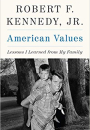 Robert F. Kennedy Jr.: American Values – Lessons I Learned from My Family