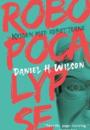 Daniel H. Wilson: RoboPocalypse. Krigen mod robotterne