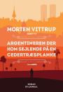 Morten Vittrup: Argentineren der kom sejlende på en cedertræsplanke
